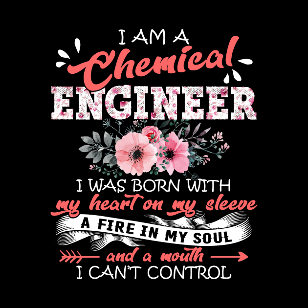 Chemical Engineer I Was Born With My Heart on My Sleeve Floral Engineering Flowers Graphic