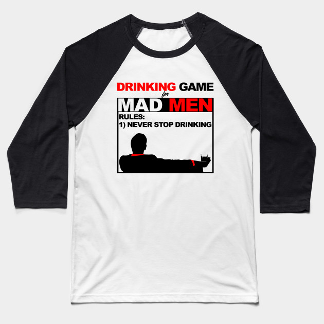 Drinking Game for Mad Men Baseball T-Shirt