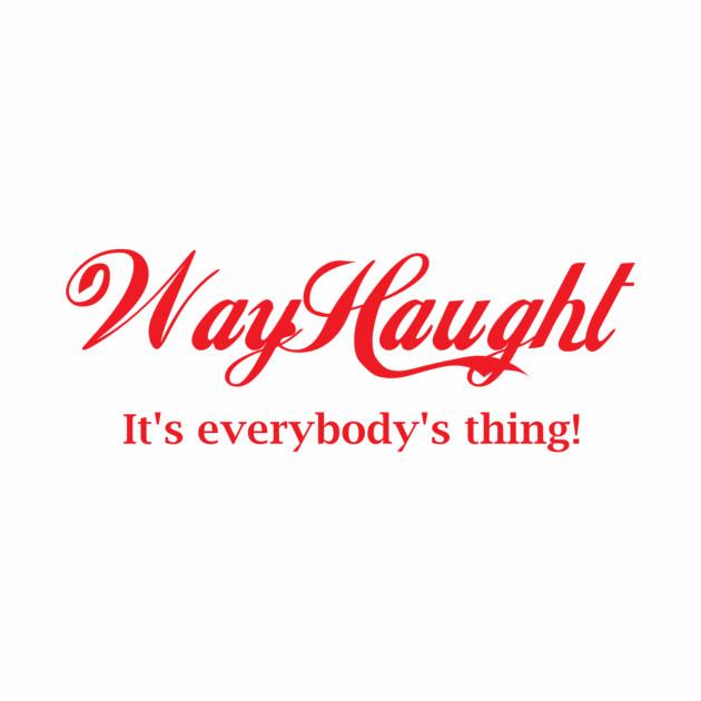 WayHaught - It's Everybody's Thing