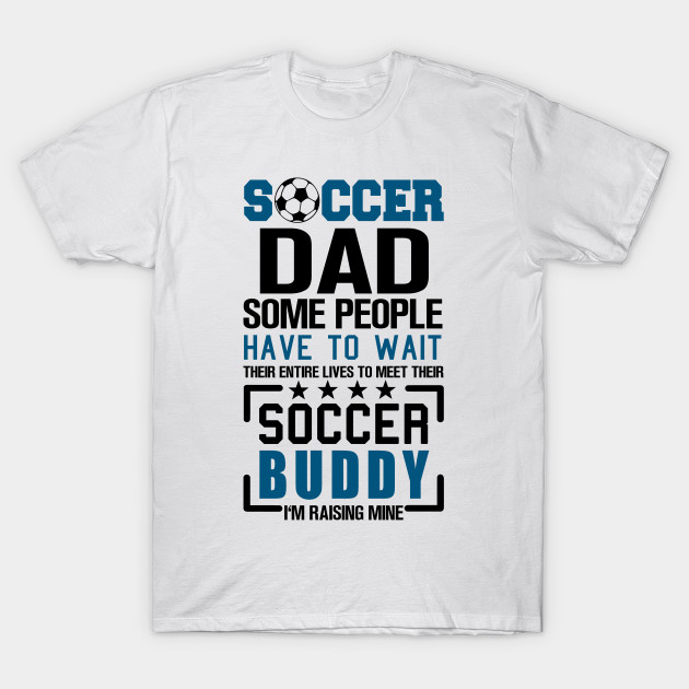 778b80ba Soccer Dad - Soccer - T-Shirt | TeePublic