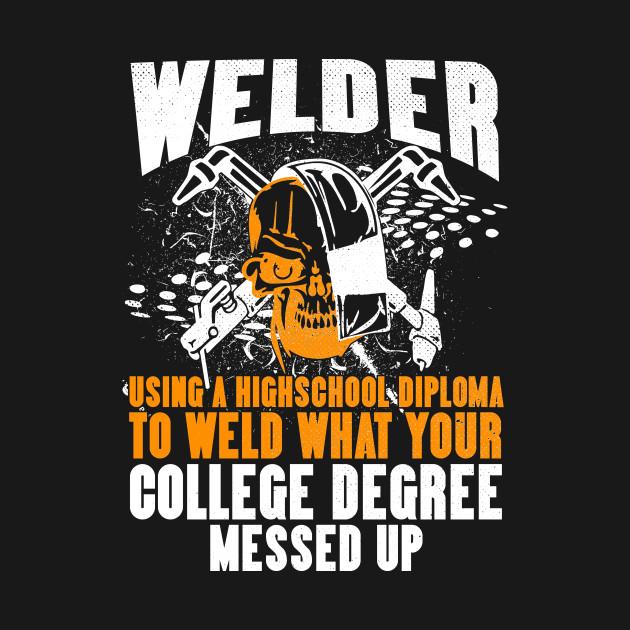 Welder Welder Up T Shirt Teepublic