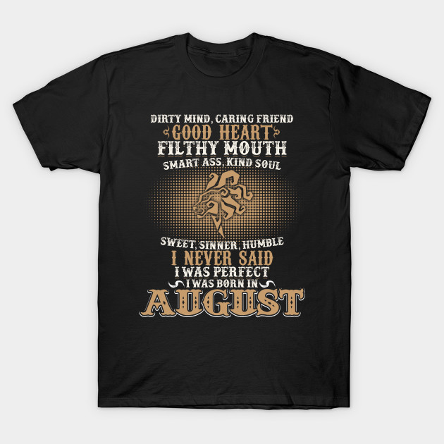 Born In August Shirt Funny Birthday Gift For Men Women