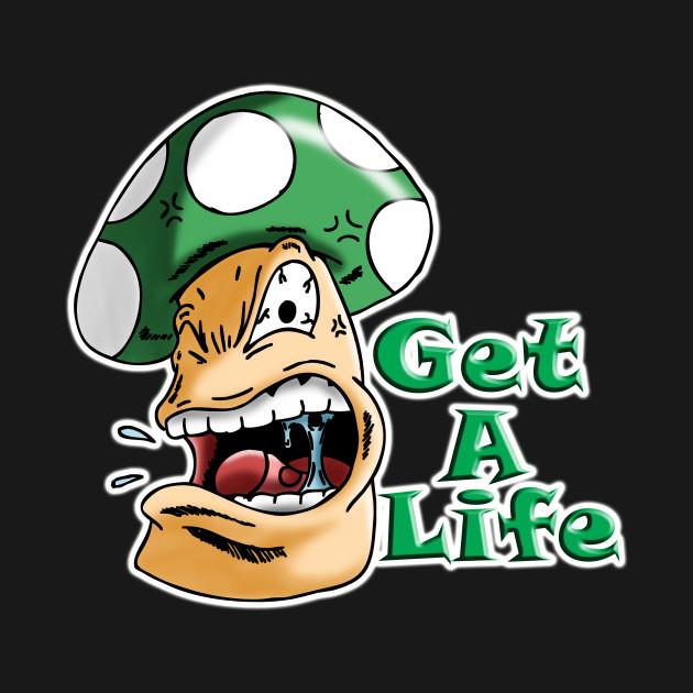 Get a Life!! Angry Mushroom