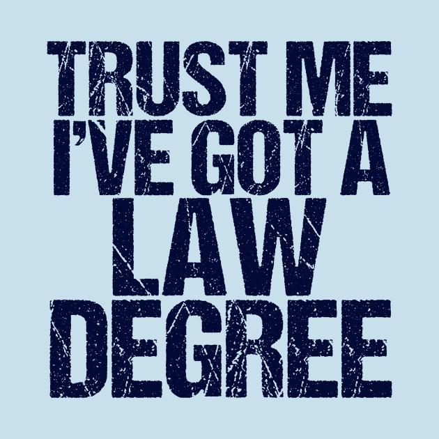 Trust Me I've Got a Law Degree