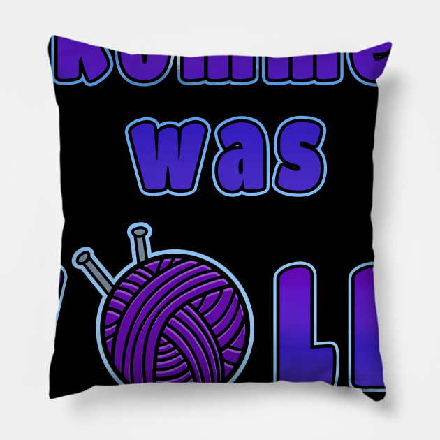 Come what wool Funny Funny Knitting