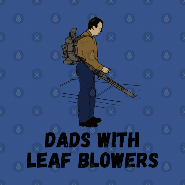 Dads with Leaf Blowers, TPSD