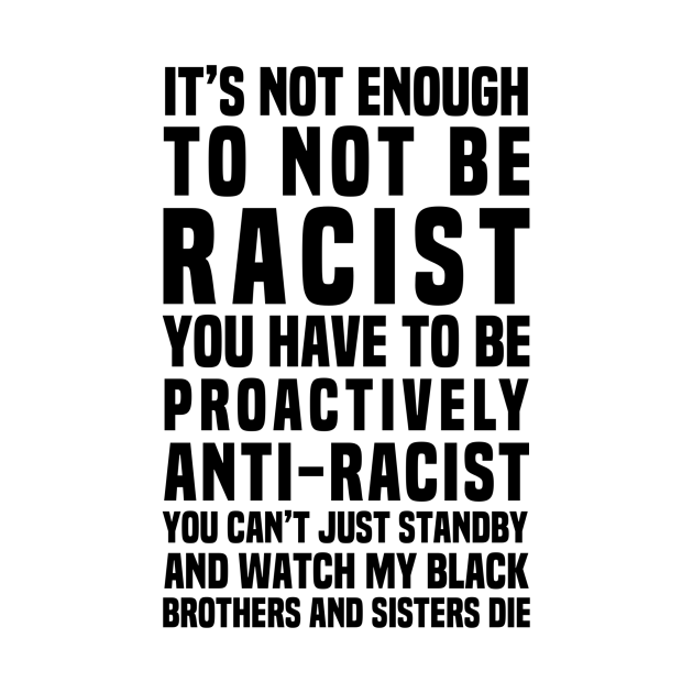 It's Not Enough To Not Be Racist