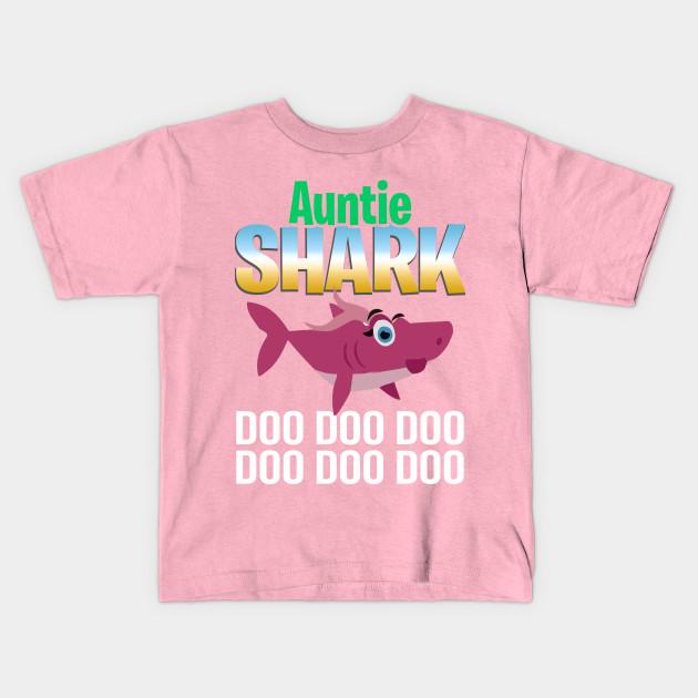 15070dedf Auntie Shark Doo Doo Doo Gift for Aunt T-Shirt - Auntie - Kids T ...