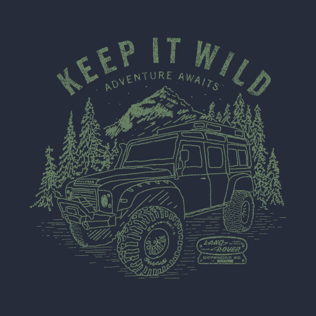 DEFENDER, KEEP IT WILD T-Shirt