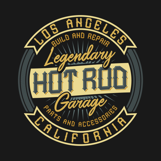 Hot Rod Legendary Garage California