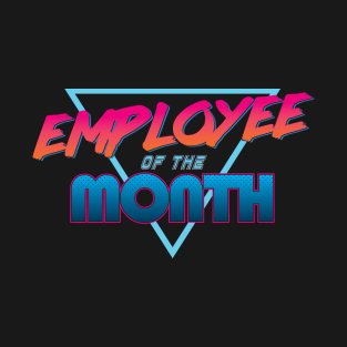 Employee of the Month! t-shirts