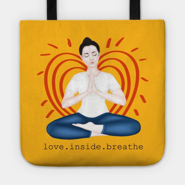love. inside. breathe