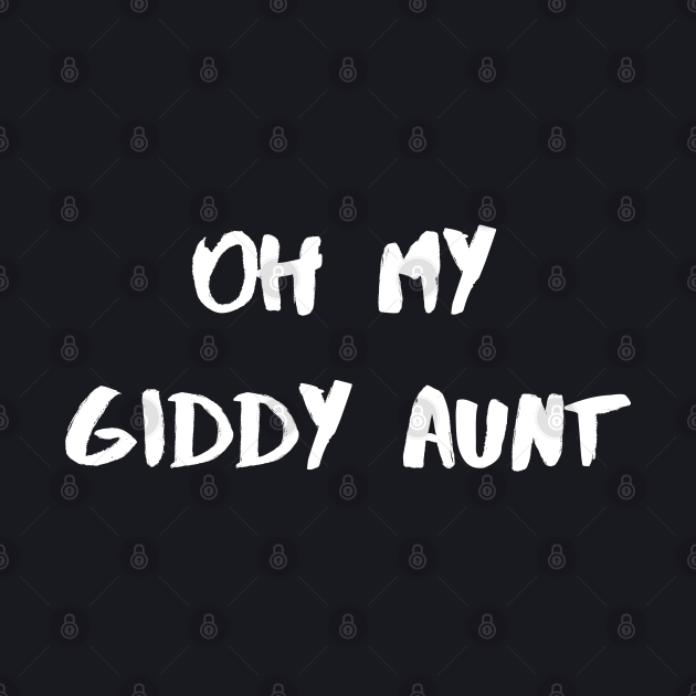 Oh My Giddy Aunt – White