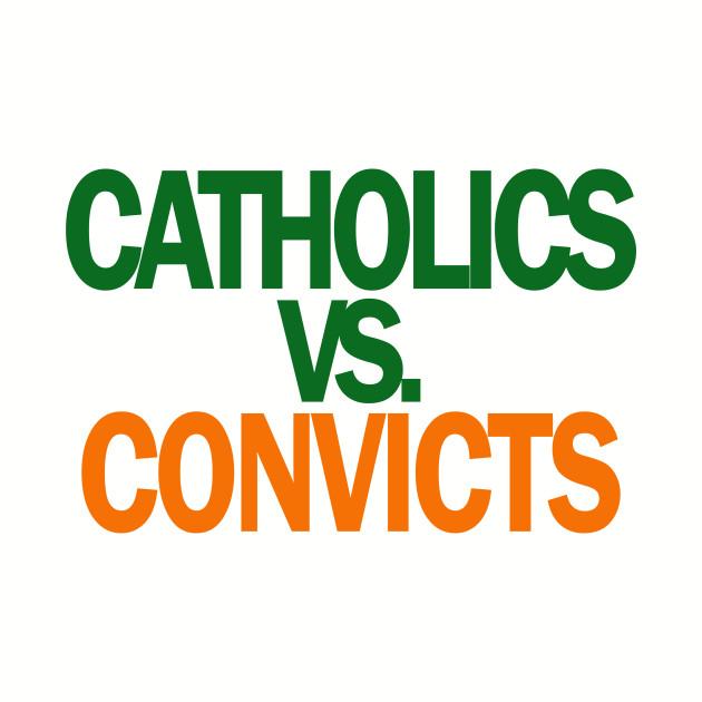 Catholics VS Convicts Tshirt Football ND v Miami