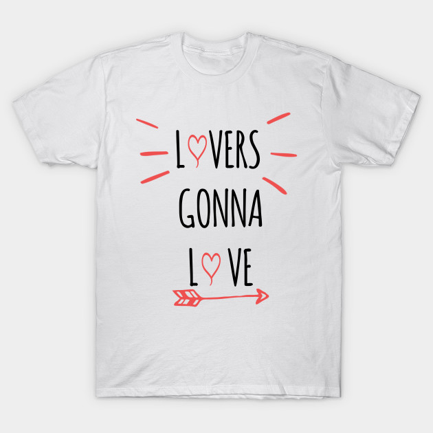 Lovers gonna Love Valentine/'s Shirt Personalized