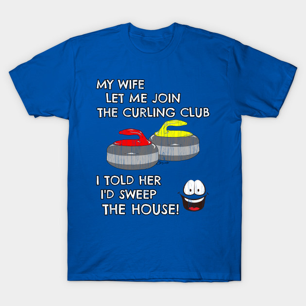 ce50d79f5 Mens Funny Curling shirt WIFE LET ME JOIN THE CURLING CLUB by ScottyGaaDo T- Shirt