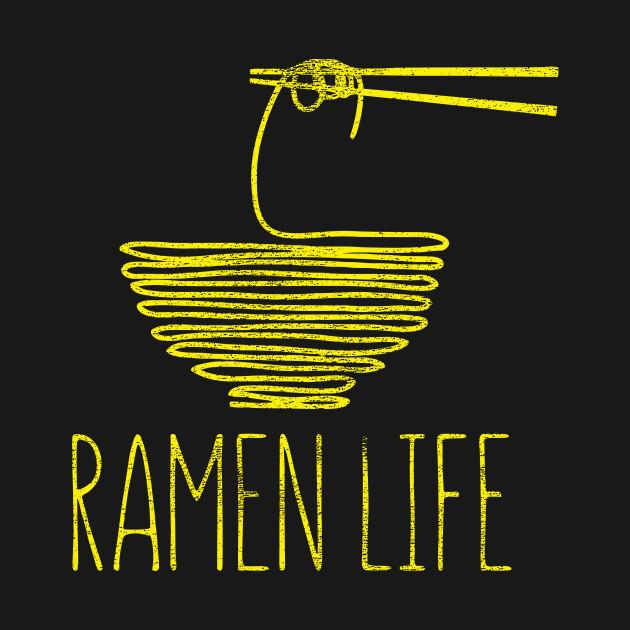 Ramen Life T-Shirt: Otaku, Anime and Noodles. Ramen Life