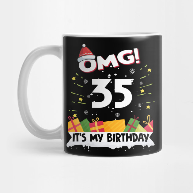 OMG Its My 35th Birthday Gift Funny Christmas Gifts