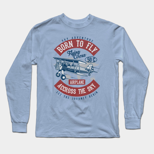af346444 Born to Fly Vintage Design - Vintage Airplane - Long Sleeve T-Shirt ...