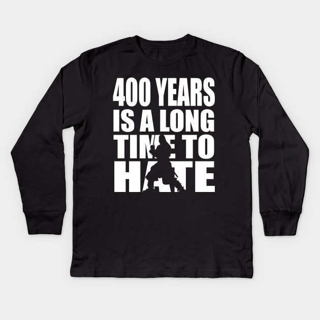 400 years is a long time to hate... - Highlander - Kids Long ...