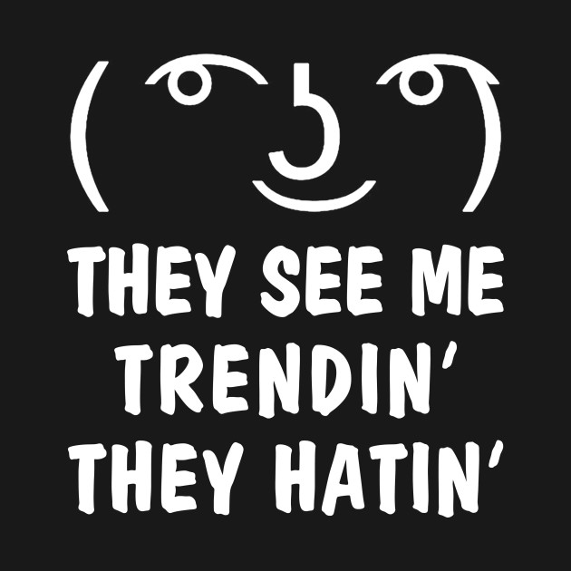 Le Lenny Face Mashup - They See Me Trendin'