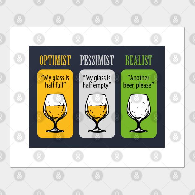 FUNNY OPTIMIST PESSIMIST REALIST BEER DESIGN - Beer