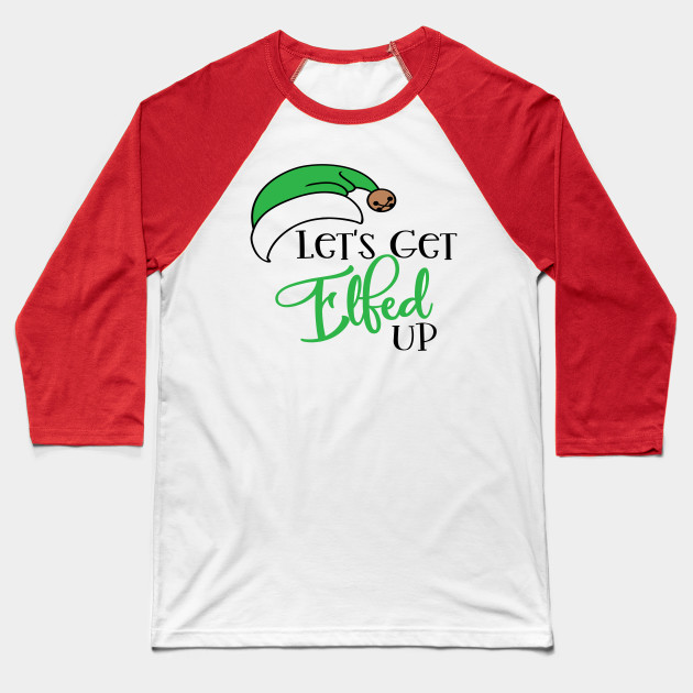 Funny Christmas Shirts Lets Get Elfed Up