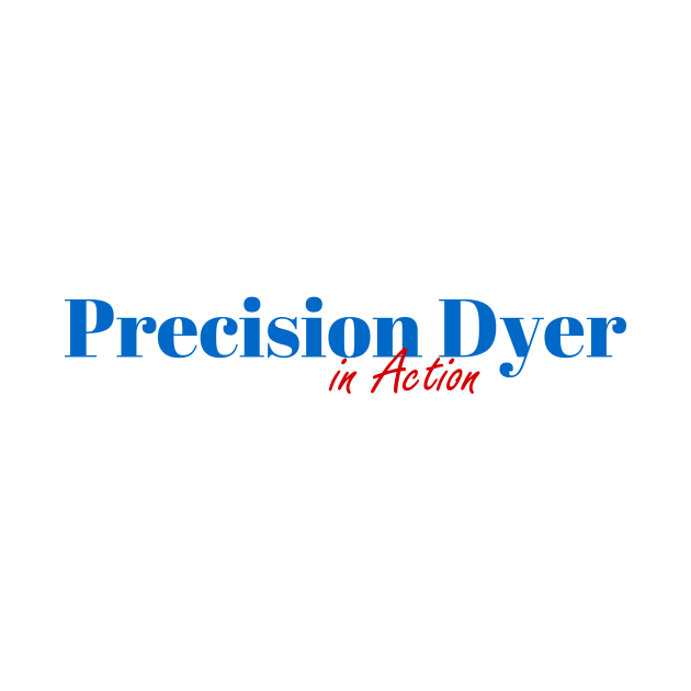 Precision Dyer Mission