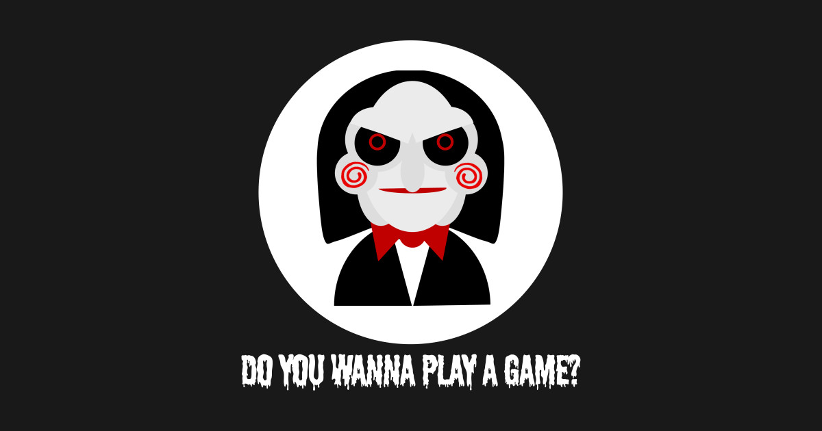 Do you wanna play a game? Saw halloween gift idea  by jamesandluis