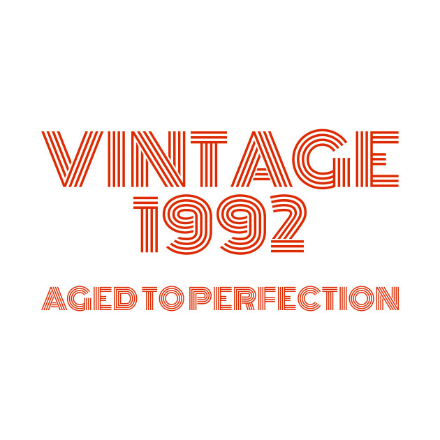 Vintage 1992 Aged to perfection.