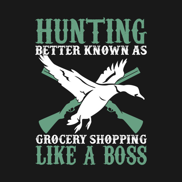 Hunting Better Known As Grocery Shopping Like A Boss