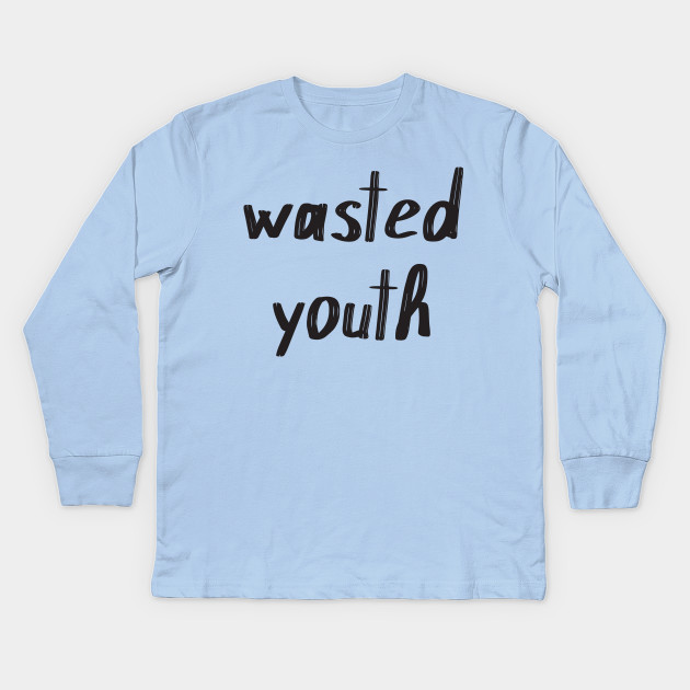 461b72a1 Wasted Youth - Wasted Youth - Kids Long Sleeve T-Shirt   TeePublic