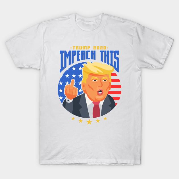 Pro Donald Trump Republican Conservative Impeach This Funny