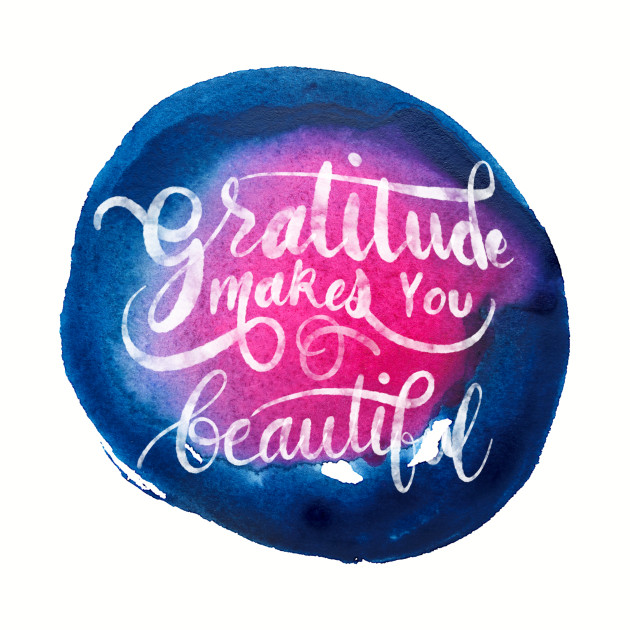 Gratitude makes you beautiful