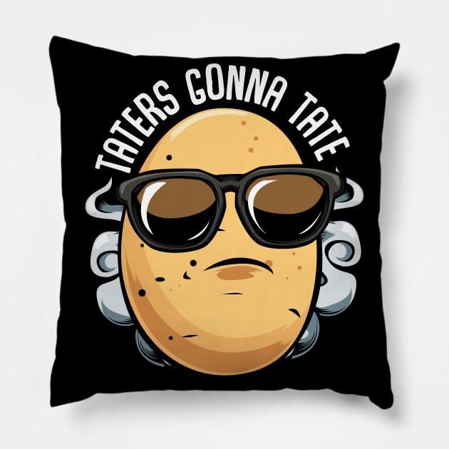 Potato - Taters Gonna Tate - Funny Saying Potatoes