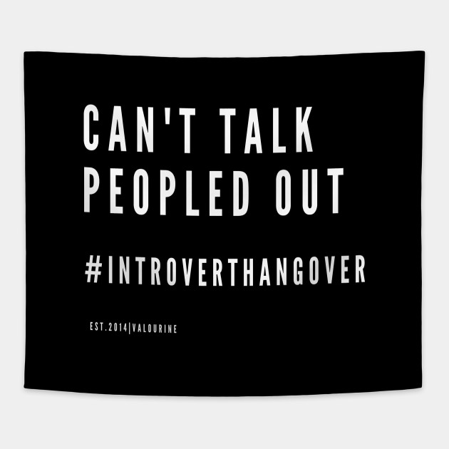Can't Talk Peopled Out   Introvert Hangover   Funny Quote