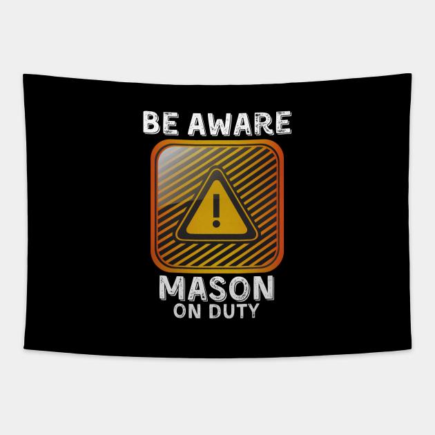 Be Aware Mason On Duty