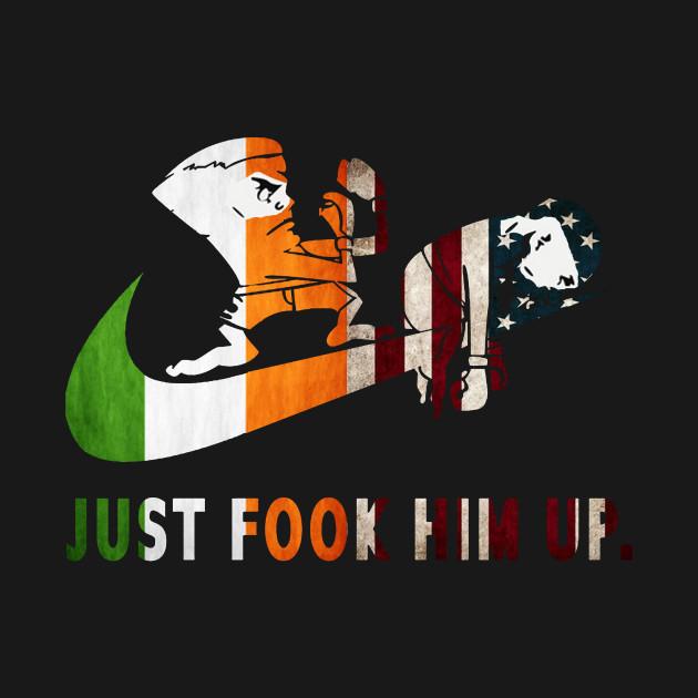 83fe6cabca3785 just fook him up - Mcgregor Vs Floyd Mayweather - Hoodie