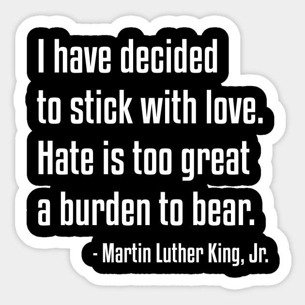 Stick With Love Quote Mlk African American Black Lives Black