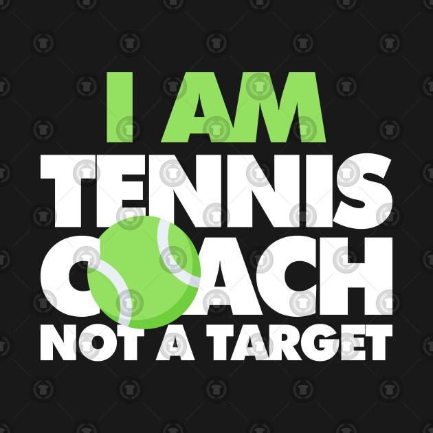 5b1bdf12 I am tennis coach, not a target - Tennis Coach - Kids T-Shirt ...