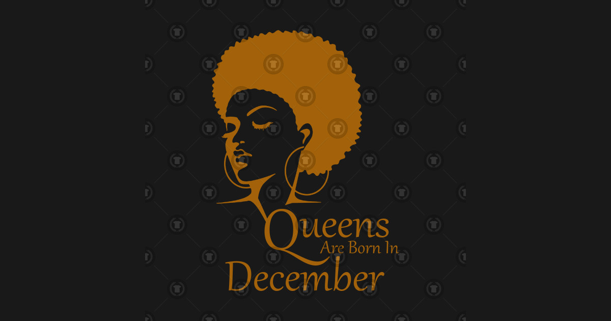 85e43ec2d Black Queens Are Born In December Black Women Birthday - African ...