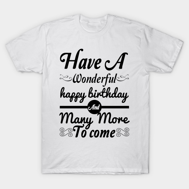 Birthday Tshirt Happy Funny T Shirt