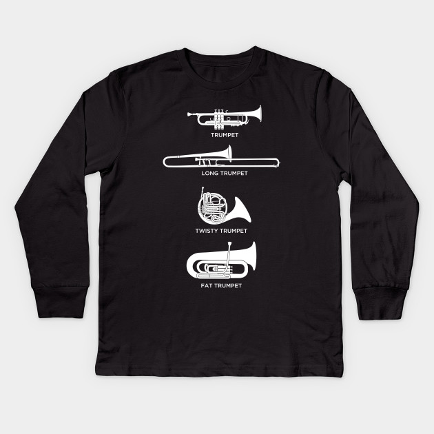 2262f68658 Funny Types Of Trumpet | Marching Band - Trumpet - Kids Long Sleeve ...