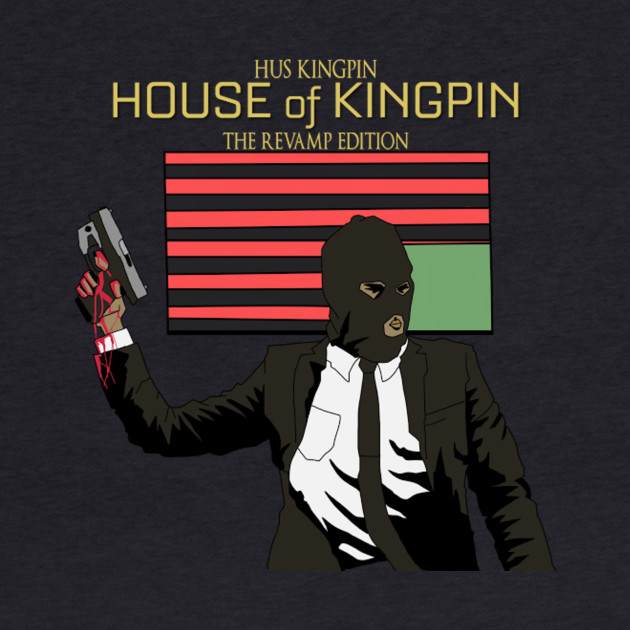 """House Of Kingpin : The Revamp Edition"""