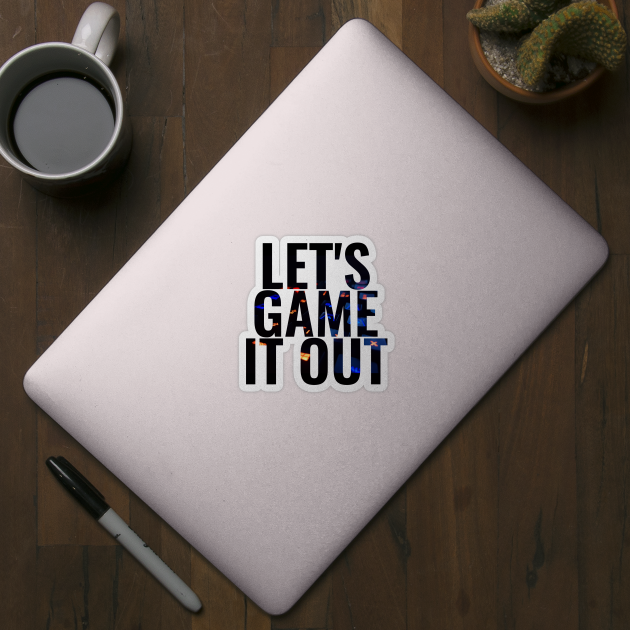 Let's Game It Out - Cool Gift For Gamers