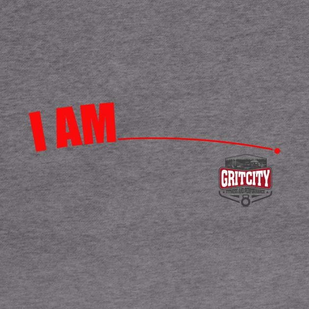 Grit City Fitness - I am