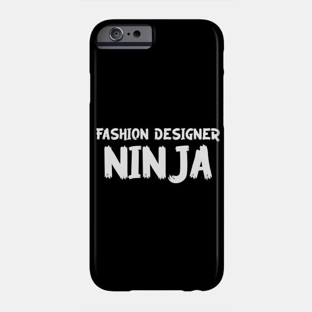 Fashion Designer Ninja Christmas Gift Idea Fashion Designer Ninja Phone Case Teepublic