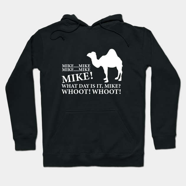Mike Mike What Day Is It, Mike? Whoot! Whoot! Hoodie