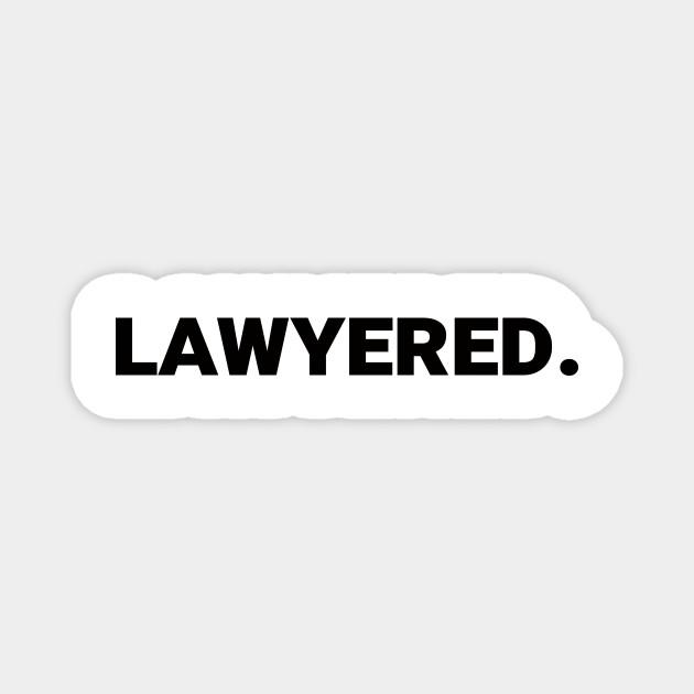 Lawyered.