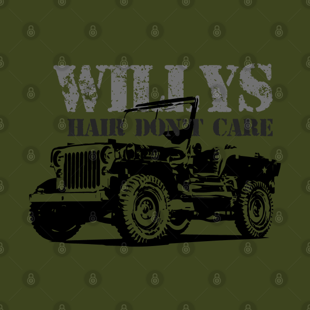 Willys Hair Don't Care -Classic Car Gifts